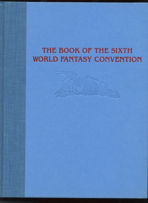 Image for THE BOOK OF THE SIXTH WORLD FANTASY CONVENTION.  1980. Jack Vance was Guest of Honor.  Limited to 1000 hardbound copies.  Many photos of authors and artists.