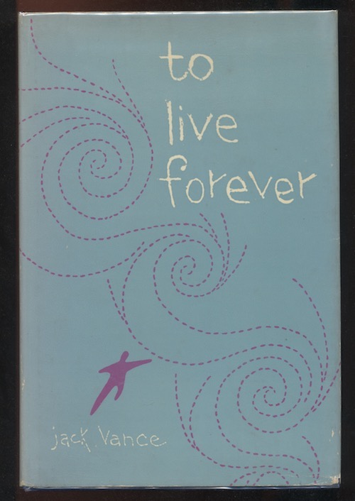 Image for TO LIVE FOREVER. Ballantine, New York, 1956.  First Edition.  Scarce Ballantine hardcover.