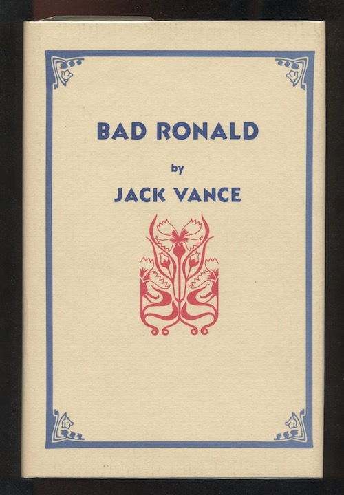 Image for BAD RONALD. Underwood/Miller, San Francisco/Columbia, PA. 1982.  First unabridged edition.  Limited to 200 numbered, signed copies.
