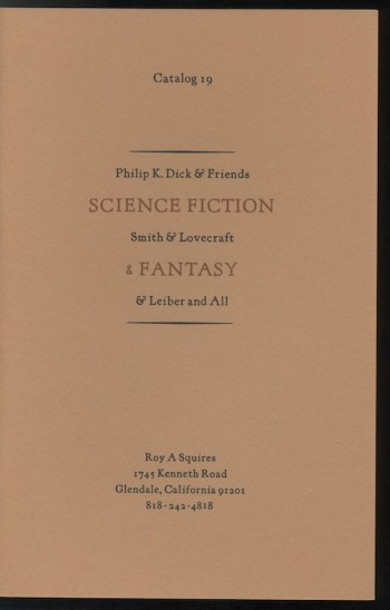 Image for CATALOG 19: SCIENCE FICTION & FANTASY: Philip K. Dick & Friends, Smith & Lovecraft & Leiber and All