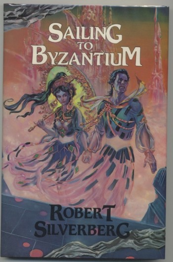 Image for  SAILING TO BYZANTIUM. Underwood/Miller, 1985. 250 Signed, Numbered, Slipcased copies.