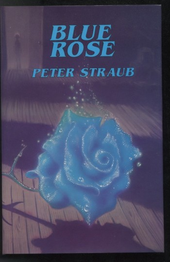 Image for PETER STRAUB: THE BLUE ROSE— Underwood/Miller, 1985.  Copy #6 of 600 Signed, Numbered and Slipcased.