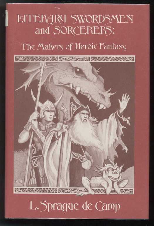 Image for LITERARY SWORDSMEN AND SORCERERS: The Makers of Heroic Fantasy. Arkham House, Sauk City, 1976. [First edition]. Signed by the cover artist.