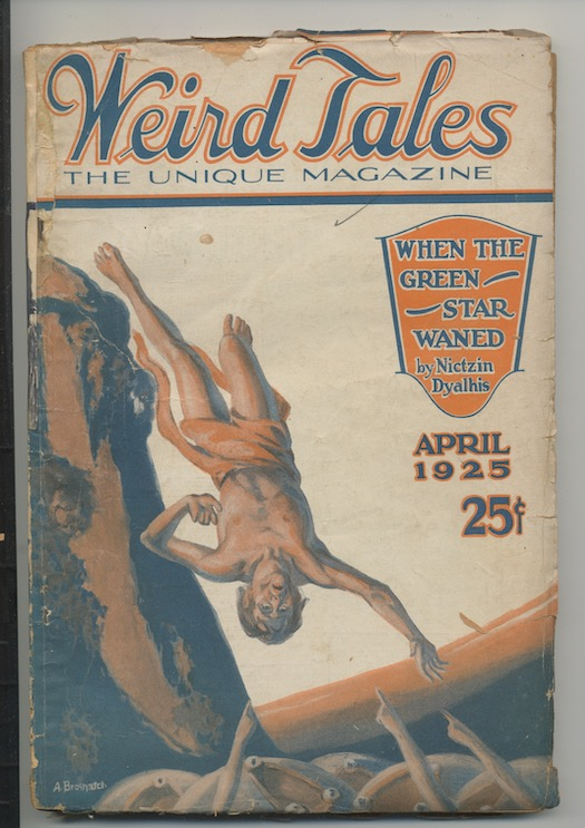 "Image for WEIRD TALES. April, 1925. Featuring cover story—WHEN THE GREEN STAR WANED— ""Evil beings from the dark side of the Moun attack Aerth"", by Nictzin Dyalhis; also most notably, DEAF, DUMB and BLIND, by C.M. Eddy, R., revised by H.P. Lovecraft."