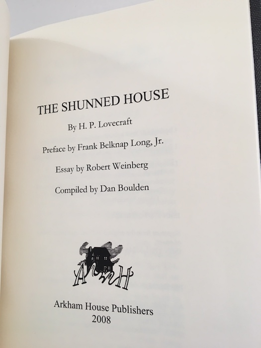 Image for THE SHUNNED HOUSE.   Arkham House, Sauk City, 2008. 117 copies printed.