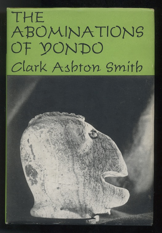 Image for THE ABOMINATIONS OF YONDO.  Arkham House, 1960. [First Edition] [2005 copies printed]. Last book published during the author's lifetime.