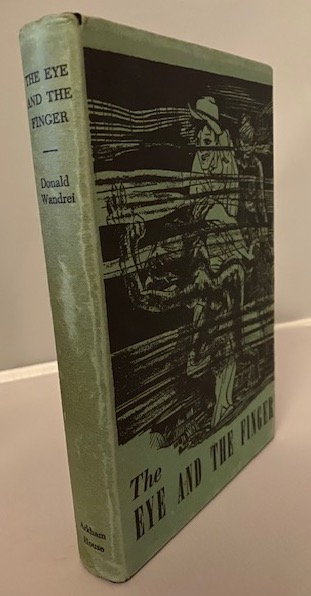 Image for THE EYE AND THE FINGER. Arkham House, Sauk City, WI., 1944. [First Edition, 1617 copies].  The co-founder of Arkham House, and his first collection of short stories.  A very low print-run due to the War's paper restrictions.