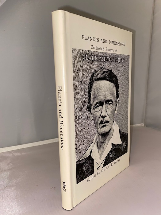 Image for PLANETS AND DIMENSIONS: Collected Essays of Clark Ashton Smith.  Hardbound edition, limited to 500 numbered copies.   As new in d.j.