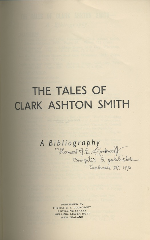 "Image for THE TALES OF CLARK ASHTON SMITH: A Bibliography. 1951. The first Clark Ashton Smith bibliography.  ""I could not have located copies of my tales without your bibliography""—Clark Ashton Smith. Signed by the compiler. 500 copies printed."