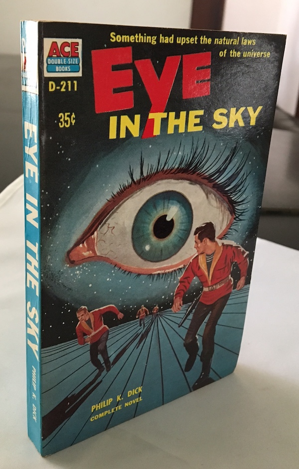 Image for PHILIP K. DICK: EYE IN THE SKY—SIGNED. Ace Books, 1957. Superb copy!