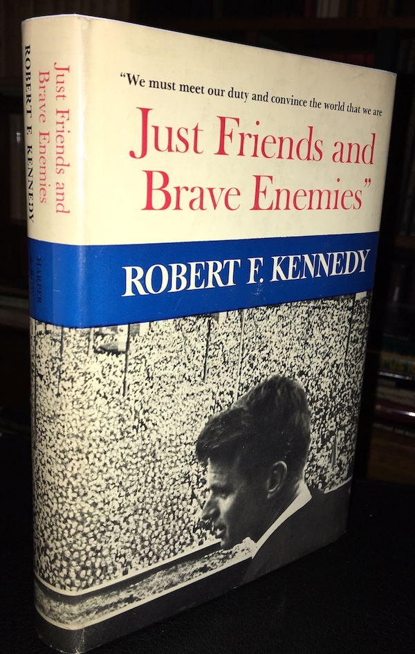 Image for ROBERT KENNEDY: JUST FRIENDS AND BRAVE ENEMIES—SIGNED BY AUTHOR! First edition.