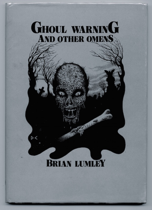 Image for BRIAN LUMLEY: GHOUL WARNING. Only 80 hardcover copies issued.  Signed by the author & artist.
