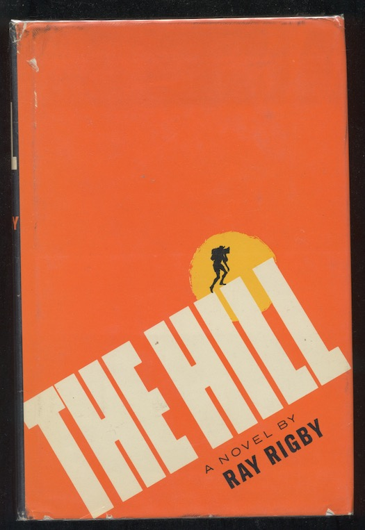 Image for RAY RIGBY: THE HILL: John Day, 1965. 1st American edition. Read a movie!