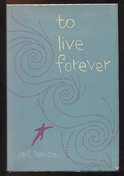 Image for TO LIVE FOREVER. Ballantine Books. 1956. First Edition. The author's first hardcover book.