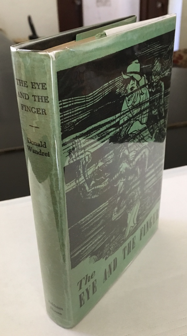 Image for DONALD WANDREI: THE EYE AND THE FINGER. Arkham House, 1944.  [First edition]. [1617 copies printed.] Arkham House's fifth book.